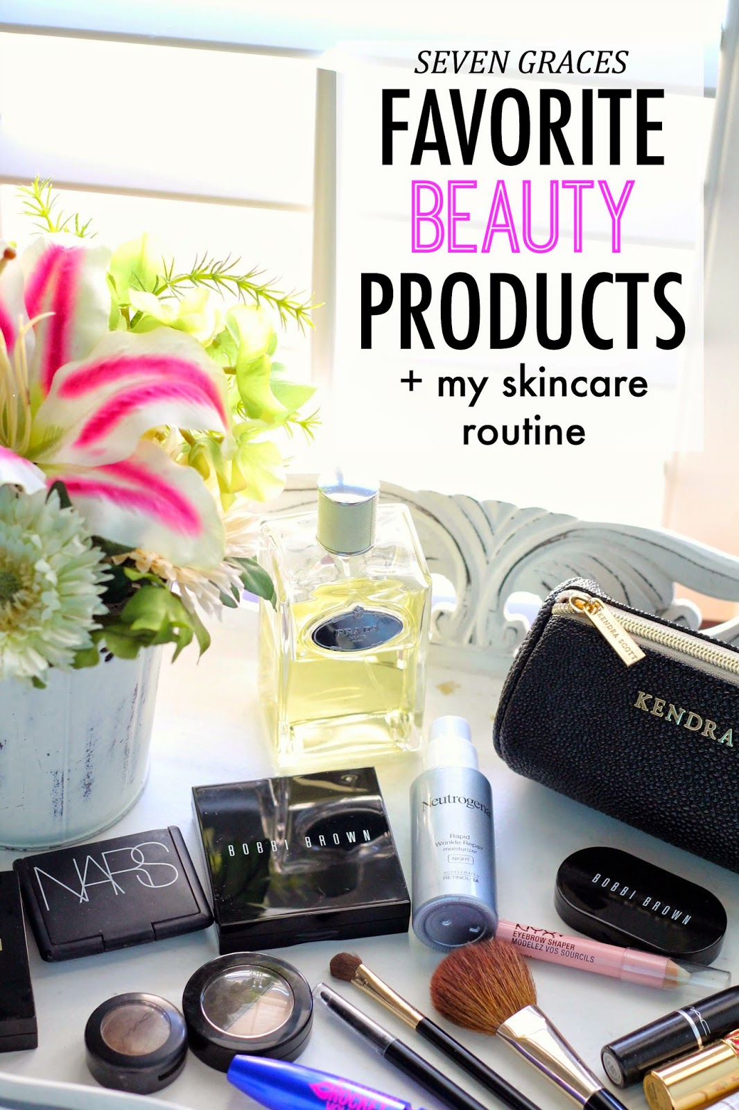 Favorite Beauty Products My Skincare Routine Seven Graces