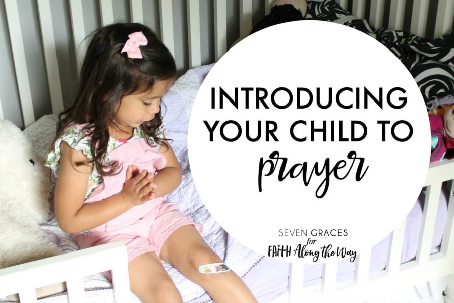 Introducing your child to prayer