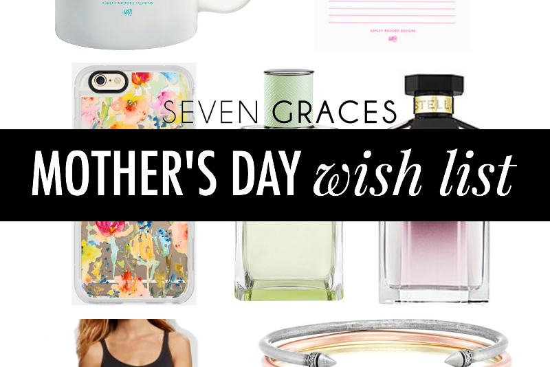 Mother's Day Wish List 2016