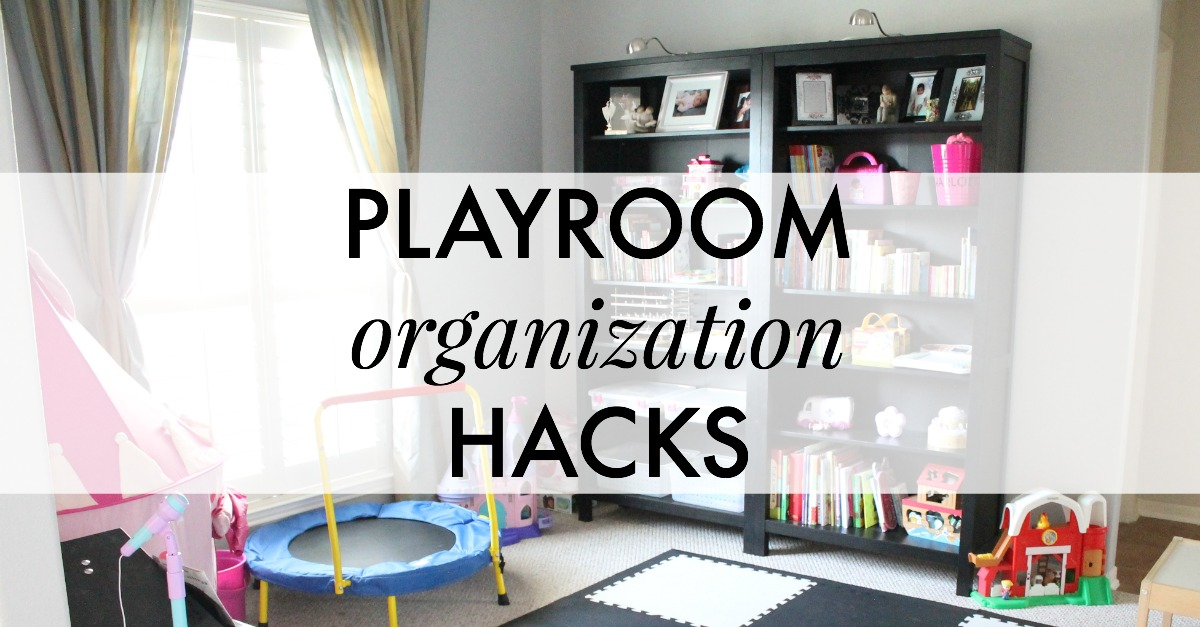 Playroom Organization Hacks