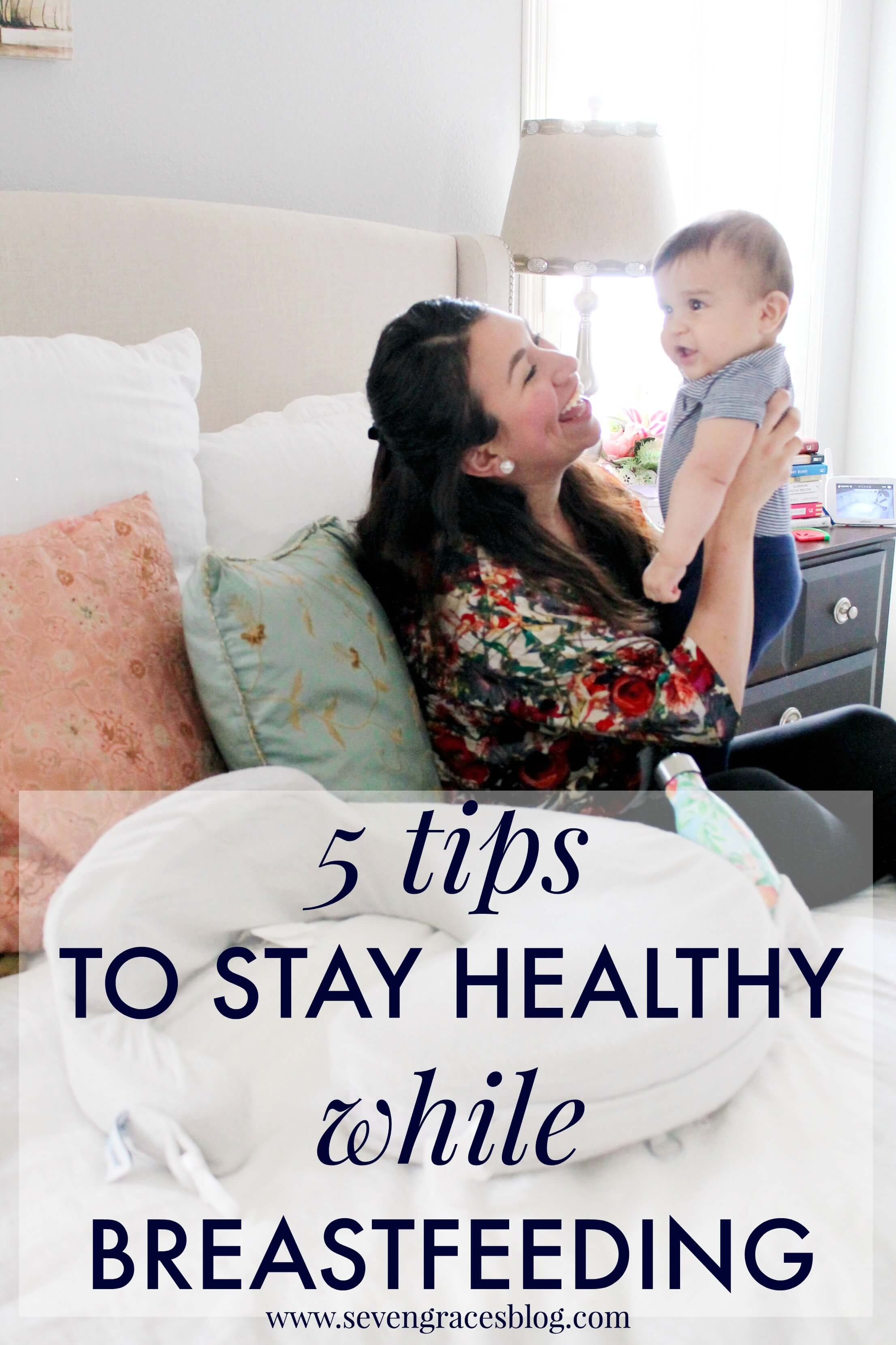 5 Tips to stay healthy while breastfeeding. Practical tips that will help you for the long-haul. Breastfeeding tips you need to know.
