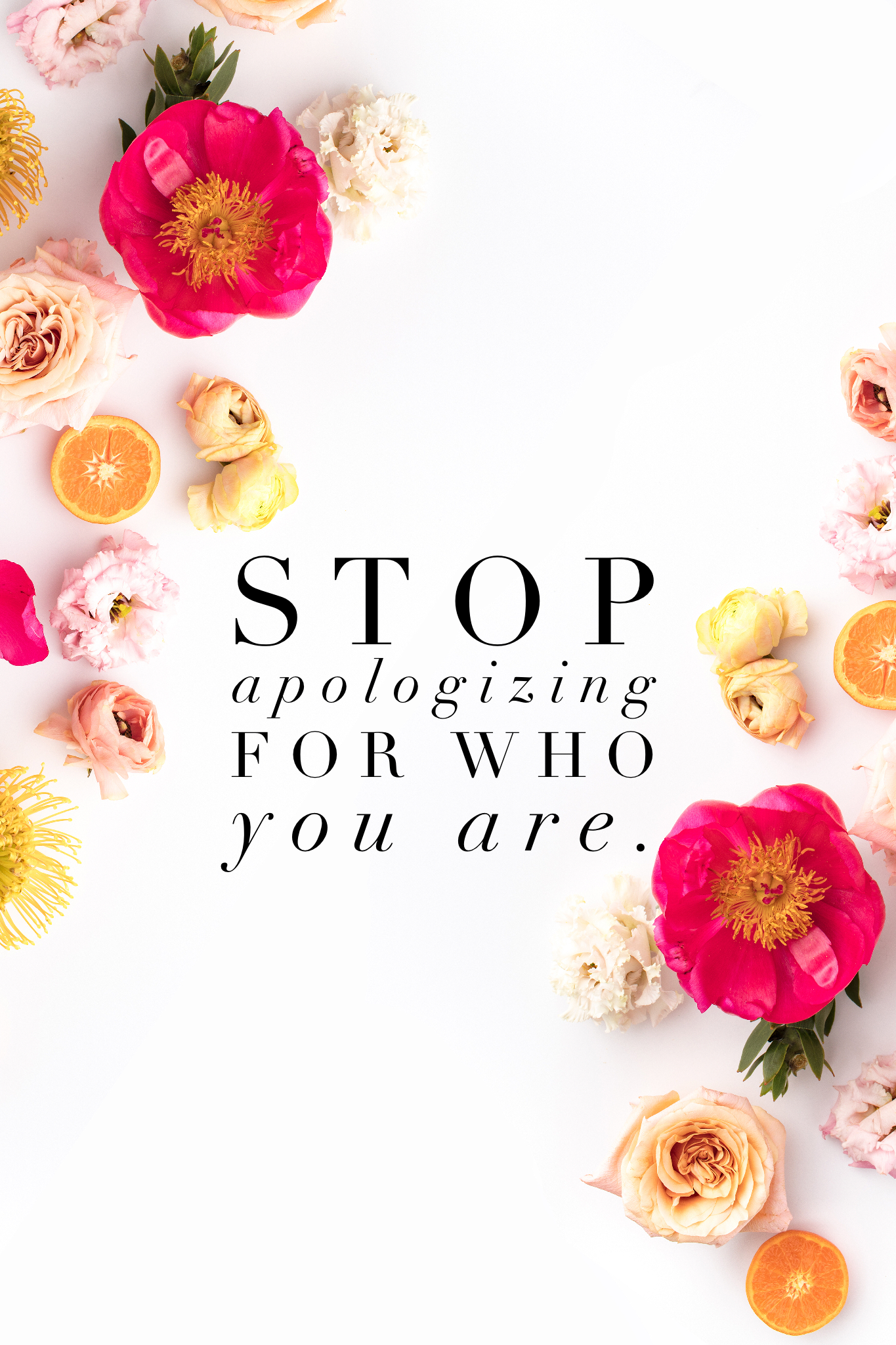 Life Quotes: Stop apologizing for who you are. How to get more followers on social media and why you should be authentic to your true self.