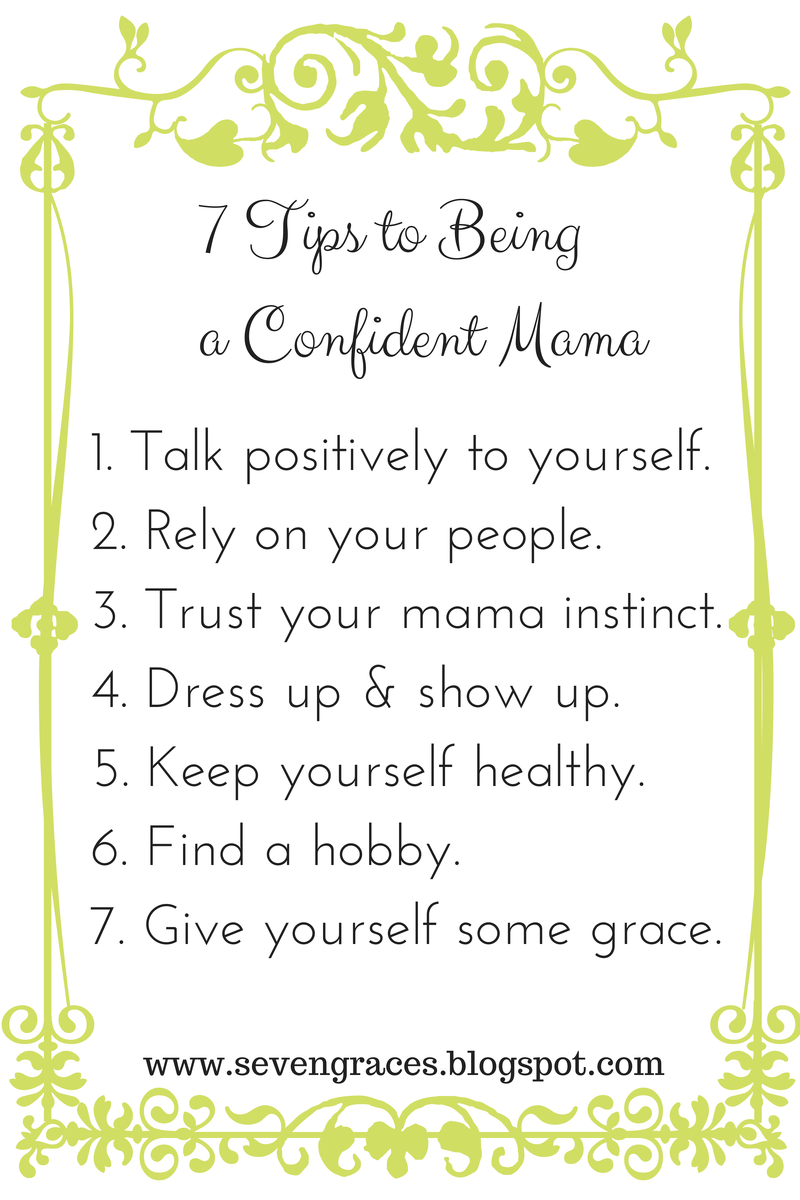 7 tips to being a confident mama a repost seven graces ccuart Images